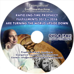 DVD - Rapid end-time prophecy fulfillments 2013 - 2016 are turning the world upside down