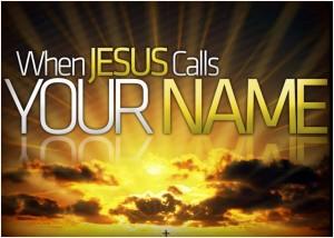 Jezus roept je bij de naam