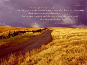 Enter through the narrow gate - Matthew 7, verse 13
