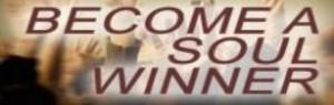 become a soul winner