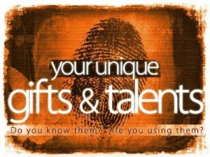 your gifts and talents