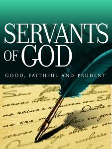 good and faithful servants of God