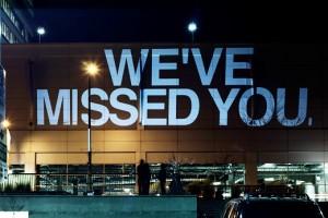 we've missed you