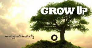 grow up - growing spiritually