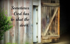when God has to shut the door