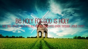 be holy for God is holy