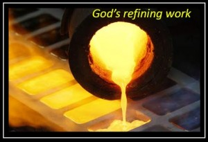 God´s refining work, tested by fire