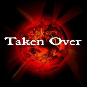 taken over