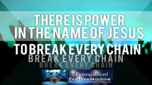 power in the name of Jesus to break every chain
