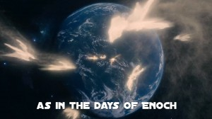 as in the days of Enoch