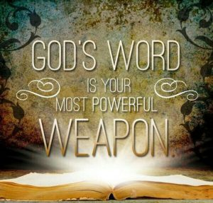 God's word is your most powerful weapon