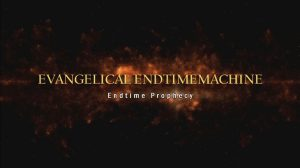 evangelical-endtime-machine-endtime-prophecy