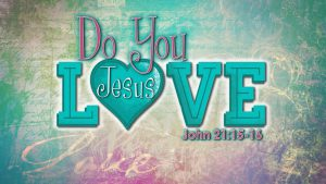 do-you-love-jesus