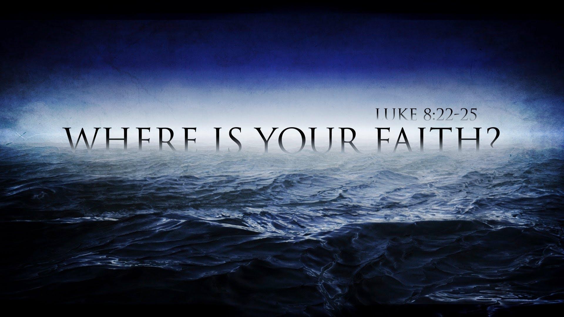 Where Is Your Faith Gods Ways Are Bigger
